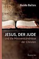 Jesus, der Jude, und die Missverständnisse der Christen