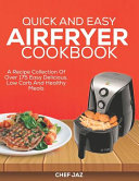 Quick And Easy Airfryer Cookbook