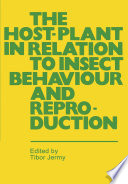 The Host Plant in Relation to Insect Behaviour and Reproduction