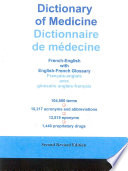 Dictionary of Medicine French-English with English-French Glossary