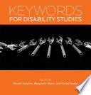 Keywords for Disability Studies