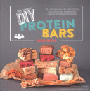 DIY Protein Bars Cookbook  2nd Edition