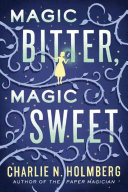 Magic Bitter, Magic Sweet Book Cover