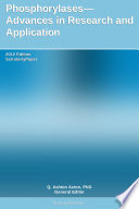 Phosphorylases   Advances in Research and Application  2012 Edition