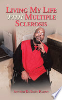 Living My Life with Multiple Sclerosis