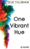 One Vibrant Hue