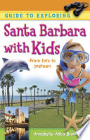 Guide to Exploring Santa Barbara with Kids