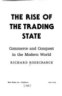 The rise of the trading state: commerce and conquest in the modern world