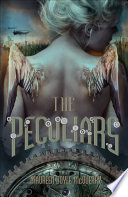 """The Peculiars : in this """"richly atmospheric"""" tale blending steampunk, adventure,..."""