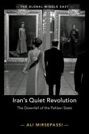 Iran's Quiet Revolution: The Downfall of the Pahlavi State