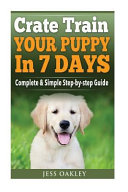Crate Train Your Puppy in Just 7 Days
