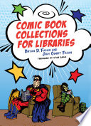 Comic Book Collections For Libraries book
