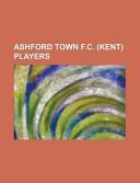 Ashford Town F. C. Players