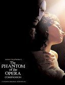 Andrew Lloyd Webber s The Phantom of the Opera Companion