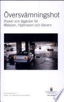 SOU 2006:094 Översvämningshot. Risker och åtgärder för Mälaren, Hjälmaren och Vänern