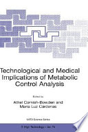Technological And Medical Implications Of Metabolic Control Analysis book
