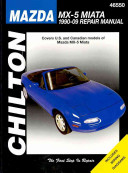 Chilton s Mazda MX 5 Miata  1990 09 Repair Manual