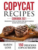 Copycat Recipes Cookbook 2021 150 Recipes Color Edition 3 Volumes In 1