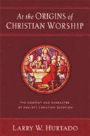Ebook At the Origins of Christian Worship Epub Larry W. Hurtado Apps Read Mobile