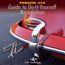 Porsche 356 Guide to Do It Yourself Restoration