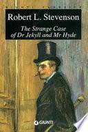 The Strange Case of Dr. Jekyll and Mr. Hyde by Robert L. Stevenson
