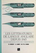 Les littératures de langue anglaise depuis 1945, Grande-Bretagne, Etats-Unis, Commonwealth