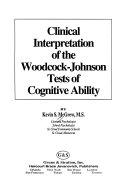 Clinical Interpretation of the Woodcock Johnson Tests of Cognitive Ability