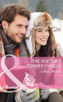 The Doctor s Former Fiancee  Mills   Boon Cherish   The Doctors MacDowell  Book 2