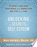 Unlocking The Secrets Of Self Esteem