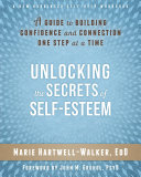 Unlocking The Secrets Of Self Esteem