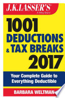 J K  Lasser s 1001 Deductions and Tax Breaks 2017