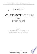 Macaulay s Lays of Ancient Rome  and Other Poems