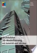 Architektur 3D-Modellierung mit AutoCAD und 3ds Max