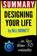 Summary of Designing Your Life  How to Build a Well Lived  Joyful Life
