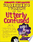 Beginning French for the Utterly Confused