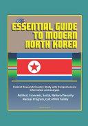 Essential Guide To Modern North Korea