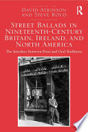 Street Ballads in Nineteenth Century Britain  Ireland  and North America