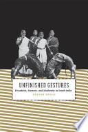 Unfinished Gestures