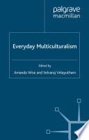Everyday Multiculturalism