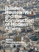 Builders  Housewives and the Construction of Modern Athens