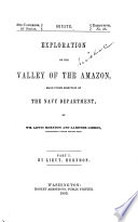 Exploration of the Valley of the Amazon  Made Under the Direction of the Navy Department  by Wm  Lewis Herndon and Lardner Gibbon