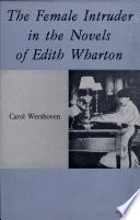 The Female Intruder in the Novels of Edith Wharton
