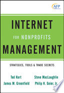 Internet Management For Nonprofits : applications in a coordinated, cost-effective, and efficient...