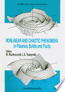 Nonlinear and Chaotic Phenomena in Plasmas  Solids and Fluids