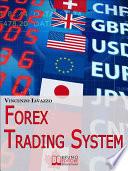 Forex Trading System  Come Realizzare un Sistema Automatico per Guadagnare Denaro in Borsa   Ebook Italiano   Anteprima Gratis