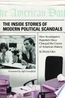 The Inside Stories of Modern Political Scandals