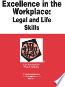 Excellence in the Workplace: Legal and Life Skills in a Nutshell A Nutshell Provides Tools And Techniques For Success