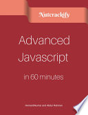 Advanced Javascript In 60 Minutes