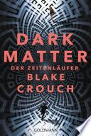 Dark Matter  Der Zeitenl  ufer