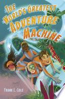 The World s Greatest Adventure Machine